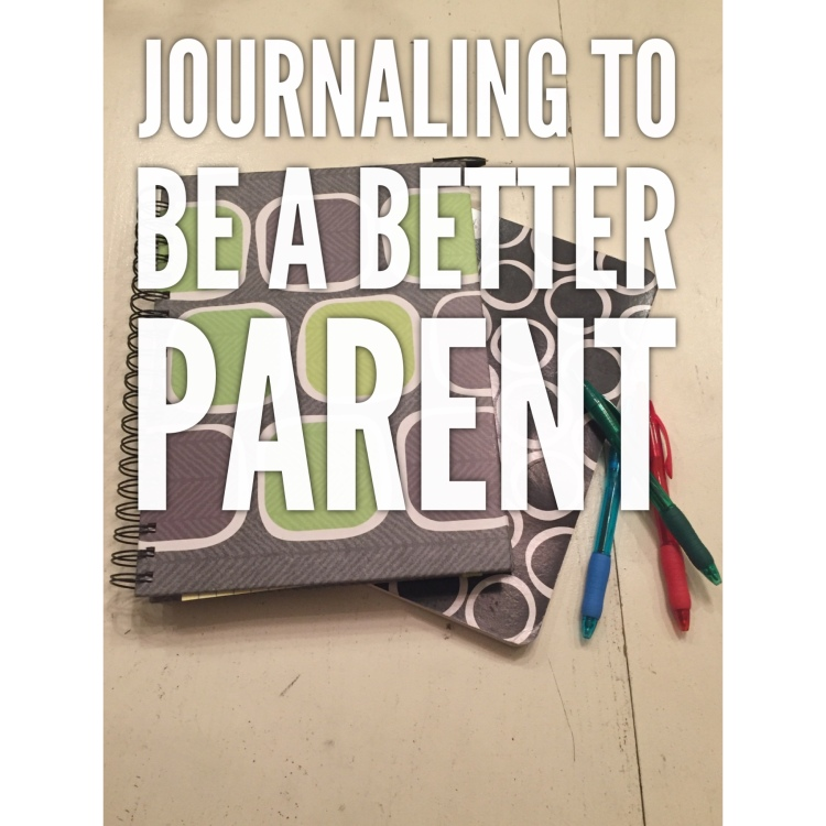 Journaling to be a better parent