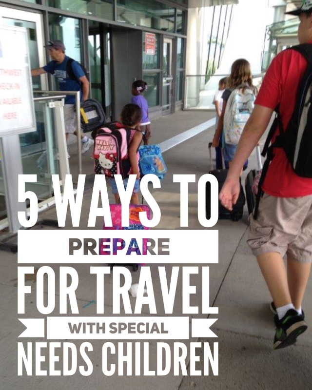 5 ways to prepare for travel special needs